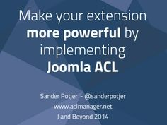 Make your extension more powerful by implementing Joomla ACL - J an...