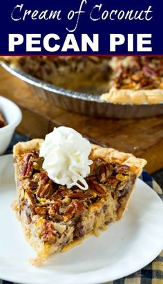 Cream of Coconut Pecan Pie Creme der Kokosnuss-Pekannuss-Torte Erntedankfest Pecan Desserts, Pecan Recipes, Just Desserts, Sweet Recipes, Delicious Desserts, Cooking Recipes, Pie Dessert, Dessert Recipes, Yummy Treats