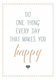 Every day is a happy day.