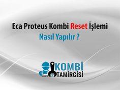 Eca Proteus Kombiye Reset Nasıl Atılır ? Kombitamircisi.com.tr