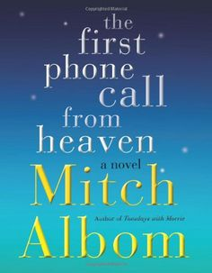 The First Phone Call from Heaven: A Novel by Mitch Albom,http://www.amazon.com/dp/0062294377/ref=cm_sw_r_pi_dp_OF0Gsb0BGBP3S384