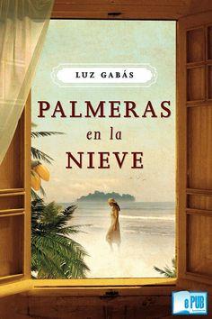 Palmeras en la nieve – Luz Gabás | EpubGratis
