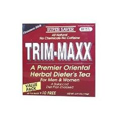 Body Breakthrough Trim-Maxx Cinnamon Stick Herbal Dieter's Tea For Men and Women 70 Tea Bags by Body Breakthrough. $7.67. Trim-Maxx Tea, Cinnamon is a premier oriental herbal dieter's tea for men and women.. Eat natural fruits, vegetables and whole grains.. 2. Decrease high calorie foods, sugar, fats and salt content. 3. Exercise regularly. 4. Drink Trim-Maxx everyday. 5. Include some fiber into your diet. Reminder: The increased bowel movements during the first week after d...