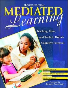 Mediated Learning: Teaching, Tasks, and Tools to Unlock Cognitive Potential by Mandia Mentis. $90.95. Publisher: Corwin; 2nd edition (July 12, 2007). 272 pages. Edition - 2nd. Publication: July 12, 2007