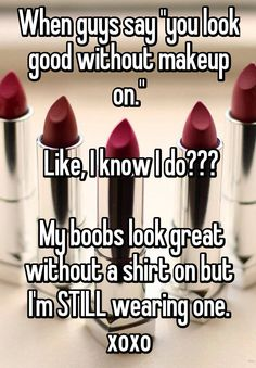Makeup quotes hilarious funny Ideas for 2019 Make up Makeup Jokes, Makeup Quotes Funny, Funny Quotes, Qoutes, Quotations, Funny Girl Meme, Funny Memes About Girls, Without Makeup, Yoga Quotes