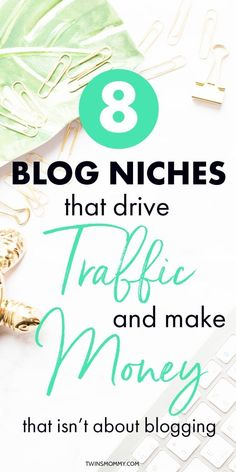 8 Blog Niches That Drive Traffic and Make Money (That Aren't About Blogging Tips) - Twins Mommy Blogging Ideas, Make Money Blogging, Blogging Niche, Make Money With Blog, How To Start A Blog, Make Money Online, How To Make Money, Blogging For Beginners, Money Tips
