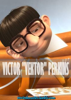 "VICTOR VEKTOR"" PERKINS  Played By: Jason Segel (Voice) Film: Despicable Me Year: 2010 Minions Despicable Me, My Minion, Pierre Coffin, Orphan Girl, Russell Brand, Steve Carell, How To Train Your Dragon, Movie Characters, Dreamworks"