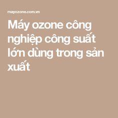 Máy ozone công nghiệp công suất lớn dùng trong sản xuất