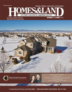 View the latest issue online of Homes & Land of Ft. Collins & Larimer County #homesandlandmagazine #realestate #homesforsale