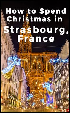 How to spend Christmas in Strasbourg France. From delicious Gluwein, lovely decor, and lights on every single corner, Christmas is the best time of year to visit Strasbourg, France. #france #christmas #strasbourg #europeanchristmas #travel France Destinations, Christmas Destinations, Travel Destinations, Travel Tours, Christmas In Europe, Christmas Travel, Christmas Markets, Holiday Travel, Europe Travel Tips