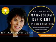 Why We're All Magnesium Deficient - Top Signs & What To Do | Dr Carolyn Dean 2015 - YouTube