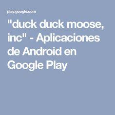 """""""duck duck moose, inc"""" - Aplicaciones de Android en Google Play"""