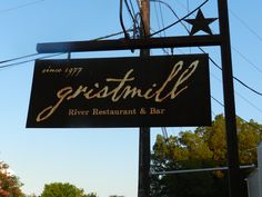 Gristmill Restaurant in Gruene Texas some of the best food in Texas and sits over the Guadeloupe River.