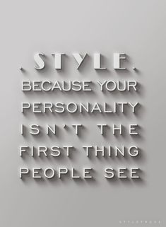 *STYLE* - because your personality isn't the first thing people see...                                                                                                                                                                                 Mehr
