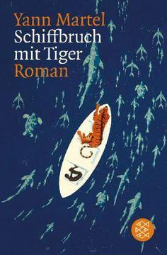 Yann Martel - Schiffbruch mit Tiger