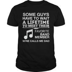 My Favorite Band Member Calls Me Dad Best Gift : shirt quotesd, shirts with sayings, shirt diy, gift shirt ideas  #hoodie #ideas #image #photo #shirt #tshirt #sweatshirt #tee #gift #perfectgift #birthday #Christmas