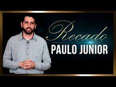 AMO VOCÊ EM CRISTO: Paulo Junior Tem Um Recado Para Você