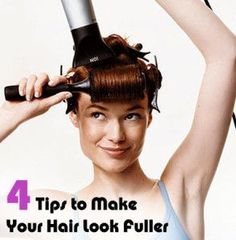 4 Tips to Make Your Hair Look Fuller