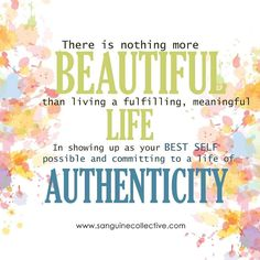 How will you show up authentically today? With integrity and in service to others? What choices are you making to live a fulfilling heartfelt life?