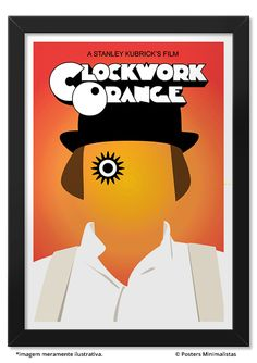 A Clockwork Orange - Filmes | Posters Minimalistas