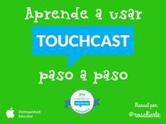 Tutorial para usar Touchcast. Excelente aplicación para aplicar flipped en el aula.