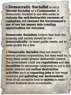 A democratic socialist is not a Marxist Socialist or a Communist. A Democratic Socialist is one who seeks to restrain the self-destructive excesses of capitalism and channel the Government's use of our tax money into creating opportunities for everyone. Bernie Sanders For President, Democratic Socialist, Political Views, Political Quotes, Political Issues, Political Science, Greed, Social Issues, Social Justice