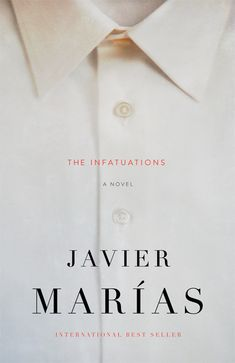The Infatuation by Javier Marias. Cover design by Gabriele Wilson. New Books, Good Books, Books To Read, Book Cover Design, Book Design, Book Jacket, Infatuation, New Relationships, Fiction Books