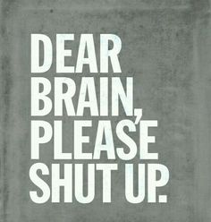 Life after brain surgery isn't easy :-) dear brain please shut up book