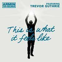 Armin Van Buuren Feat. Trevor Guthrie – This Is What It Feels Like