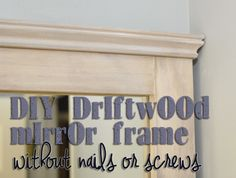 How to build a driftwood mirror frame without nails or screws
