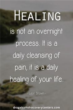 Healing is not an overnight process. Recovery Quote Follow: https://www.pinterest.com/BestofRehab/ #Healingquotes