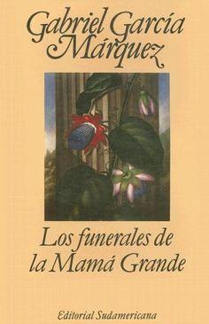 Los funerales de la Mamá Grande | GABRIEL GARCIA MARQUEZ