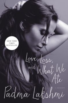 Love, Loss, and What We Ate by Padma Lakshmi - The host of Top Chef presents a memoir about her immigrant childhood and complicated life in front of the camera, tracing her formative experiences in her grandmother's South India kitchen and her relationships with people who influenced her culinary skills and career. Recommended by: Neela Vass, Head of Acquisitions.