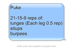Puke WOD: 21-15-9 reps of: lunges (Each leg 0.5 rep) situps burpees