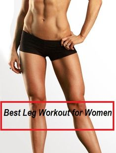 Tone your legs, tighten your thighs, lift your booty with the best leg workout for women!