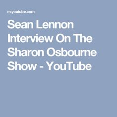 Sean Lennon Interview On The Sharon Osbourne Show - YouTube