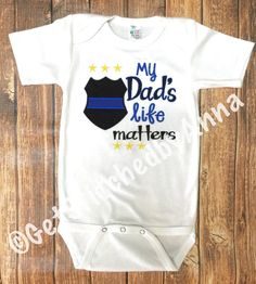 My Dad's life matters, police dad onesie, officer appreciation shirt, father's day shirt, blue line cop daddy