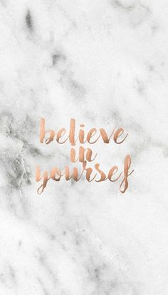 Download Believe in yourself wallpapers to your cell phone