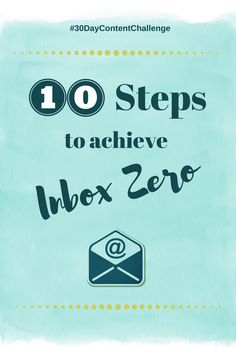 Tame Your Email Beast – How I got from 11000  Emails To Inbox Zero. If I can do it, so can you! I share my 10 step process (with video).  YES YOU CAN!