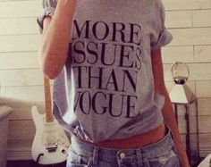More issues than vogue grey t-shirt for women t-shirts shirts tshirt tops cool shirt funny shirts for women
