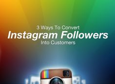 3 Ways to Convert Instagram Followers Into Customers