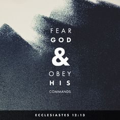 """Having heard everything, I have reached this conclusion: Fear God and keep his commandments, because this is the whole duty of man."" ‭‭Ecclesiastes‬ ‭12:13‬ ‭NET‬‬ http://bible.com/107/ecc.12.13.net"