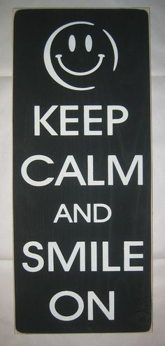 Keep Calm And Smile On celebration celebrate by CottageSignShoppe