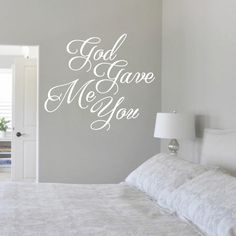 God Gave Me You' is a beautiful romantic wall quote, perfect for your bedroom. Great as a focal point above your bed, this wall decal also would be a great gift for that special couple. Wall decals me