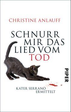 Schnurr mir das Lied vom Tod - Kater Serrano ermittelt von Christine Anlauff - Von Mäusen und Mördern