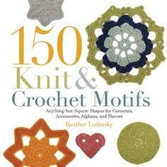 150 Knit and Crochet Motifs