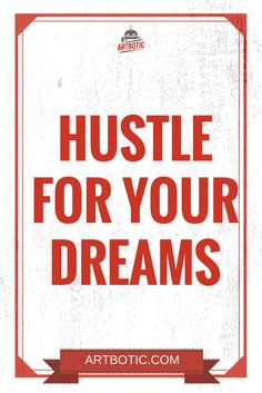Hustle for your Dreams