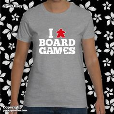 I (Meeple) Board Games Women's T-shirts