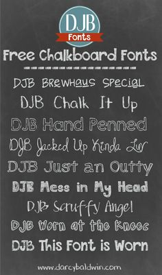 Everyone loves a chalkboard font! They're so versatile to use! Check out these chalkboard-friendly fonts from DJB Fonts! They're free for personal use; commercial licensing is available.