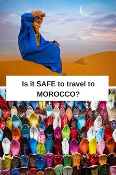 Is it safe to travel to Morocco - we help you make the decision whether or not to go and why it's really all a matter of perspective.